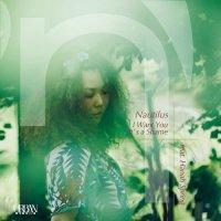 予約商品・NAUTILUS : I Want You feat. Hanah Spring (7