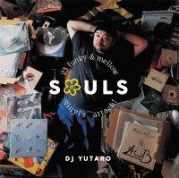 DJ YUTARO : SOULS (MIX-CD)