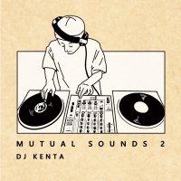 予約商品・DJ KENTA(ZZ PRODUCTION) : Mutual Sound 2 (MIX-CD)