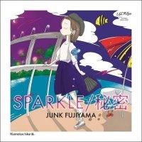"""ジャンク フジヤマ : SPARKLE / 秘密 (7"""")"""