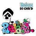 DJ CHA D / Relax (MIX-CD)