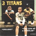 3 Titans / College - The Life Of A Scholar (7')