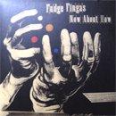 Fudge Fingas / Now About How (2LP)