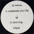 DJ Nature / A Celebrate Your Life - Let It Ring (EP)