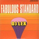 DJ Lex / Fabulous Standard (MIX-CD/紙ジャケ)