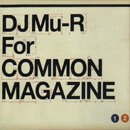 DJ Mu-R / Common Magazine × DJ Mu-R (MIX-CD)
