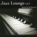 BudaMunk / Jazz Lounge vol.1 (MIX-CD)