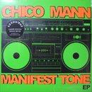 Chico Mann / Manifest Tone (EP)