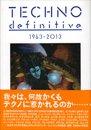 ele-king books vol.1 三田格+野田努 / Techno definitive 1963-2012 (Book)