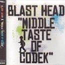 Blast Head (DJ Hikaru & Tetsu) / Middle Taste Of Codek (MIX-CD)