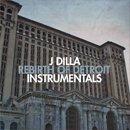 J Dilla / Rebirth Of Detroit - Instrumentals (2LP)