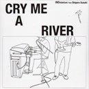 INO hidefumi feat. Shigeru Suzuki / Cry Me A River (7