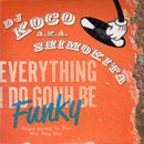 DJ KOCO a.k.a. SHIMOKITA / Everything I Do Gonh Be Funky (MIX-CD)