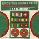 DJ 大自然 - Daishizen / Rock The Jingle Bells (MIX-CD/紙ジャケ)