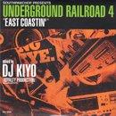 DJ KIYO / Underground Railroad 4 - East Coastin (MIX-CD/USED/NM)