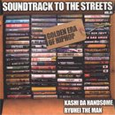 Kashi Da Handsome & Ryuhei The Man / Soundtrack To The street Vol.1 (2MIX-CD/紙ジャケ/USED/NM)