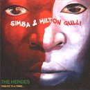 Simba & Milton Gulli / The Heroes - A Tribute To A Tribe... (CD)