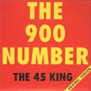 The 45 King / 900 Number - Limited Edition (7