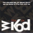 MURO & PAUL NICE / WKOD 11154 FM THE NEW ERA OF BREAK BEATS - Remaster Edition (2MIX-CD)