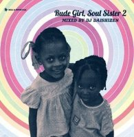 DJ 大自然 - Daishizen : Rude Girl, Soul Sister 2 (MIX-CD)