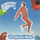 grooveman Spot / Tropical Blue (MIX-CD/紙ジャケ/USED/VG+)