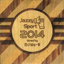 DJ Mu-R / Jazzy Sport 2014 Mixed by DJ Mu-R (MIX-CD)
