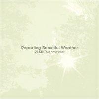 DJ KENTA (ZZ PRODUCTION) / Reporting Beautiful Weather (3MIX-CD)