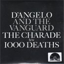 D'Angelo And The Vanguard / The Charade - 1000 Death (7