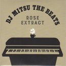 DJ Mitsu the Beats / ROSE EXTRACT (MIX-CD)