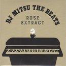 DJ Mitsu the Beats / ROSE EXTRACT (MIX-CD)