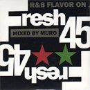 MURO / FRESH 45- R&B FLAVOR ON 45s (MIX-CD/紙ジャケット仕様)