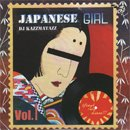 DJ KAZZMATAZZ / JAPANESE GIRL VOL.1 (MIX-CD)