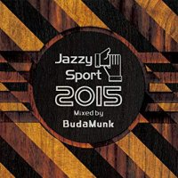BudaMunk / Jazzy Sport 2015 Mixed By BudaMunk (MIX-CD)