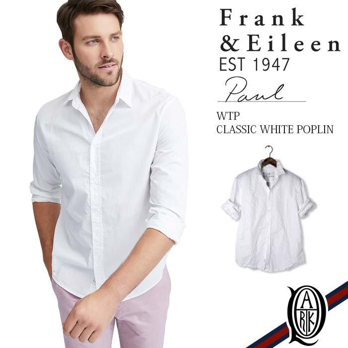 Frank&Eileen フランクアンドアイリーン PAUL メンズシャツ WTP CLASSIC COTTON POPLIN WHITE