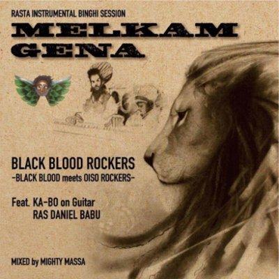 =-BLACK BLOOD ROCKERS- MELKAM GENA