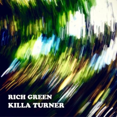 =-KILLA TURNER / B.D.- RICH GREEN