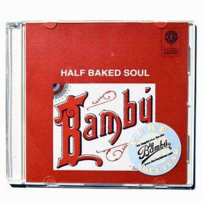 =-MR.ITAGAKI A.K.A. ITA-CHO- BAMBU HALF BAKED SOUL