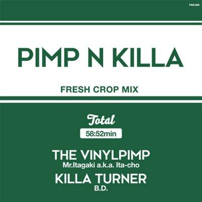 PIMP & KILLA 3 - Mr.Itagaki a.k.a. Ita-cho & KILLA TURNER/B.D.