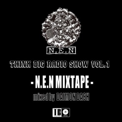 THINK BIG RADIO SHOW vol.1 -N.E.N MIX TAPE- mixed by DAIMON DASH