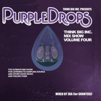 ZKA for GRUNTERZ - THINK BIG MIX SHOW VOL.4 -PURPLE DROPS- [MIX CD]