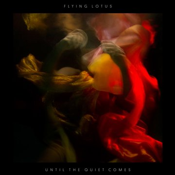 FLYING LOTUS-Until the Quiet Comes-