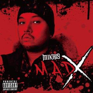 =-MIKRIS-M.A.D.X