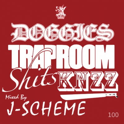 -DOGGIES TRAP ROOM SHIT$ (KNZZ)- mixed by J-SCHEME