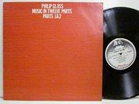 <b>Philip Glass / Music in Twelve Parts</b>
