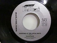 <b>SweeTooth / Dancing at the Local Disco - Johnny Don't Shoot That Gun Off </b>