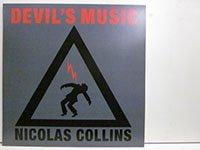 <b>Nicolas Collins / Devil's Music </b>