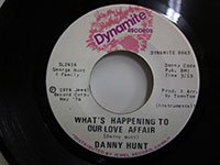 <b>Danny Hunt / What's Happening to Our Love Affair</b>
