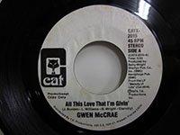 <b>Gwen McRae / All This Love That I'm Givin </b>