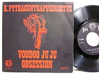 <b>K Pythacunthapuserectus / Voodoo Ju Ju Obsession - part2</b>