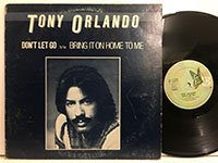 Tony Orlando / Don't Let Go - Bring it On Home to Me